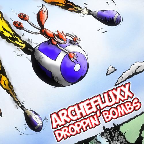 Archefluxx - Droppin' Bombs [DOWNLOAD FROM DESCRIPTION]
