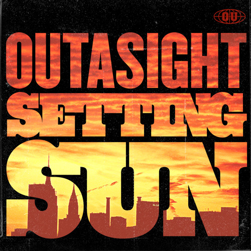 Outasight - Setting Sun