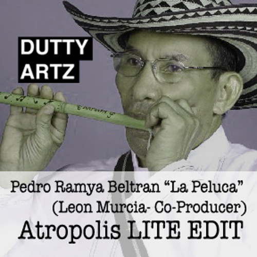 Pedro Ramaya Beltran- La Peluca (Leon Murcia-Co- Produced) (ATROPOLIS LITE EDIT)