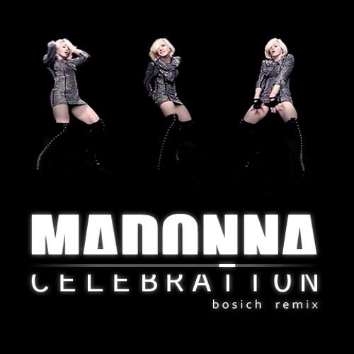 Madonna - Celebration (Bosich Remix)