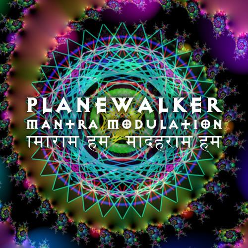 Planewalker - Mantra Modulation