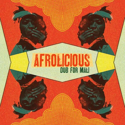 Afrolicious - 'A DUB FOR MALI'