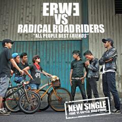 ERWE ft. RADICAL ROAD RIDERS - RADICAL ROAD RIDERS