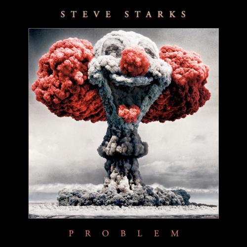Steve Starks - Problem
