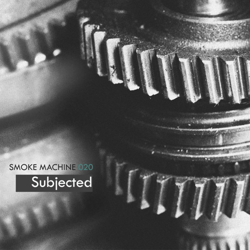 Smoke Machine Podcast 020 Subjected