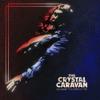 CRYSTAL CARAVAN Love And Direction