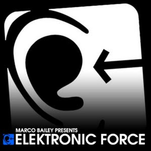 Marco Bailey presents Elektronic Force Podcast