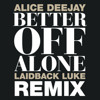 Alice Deejay - Better Off Alone (Laidback Luke Remix)