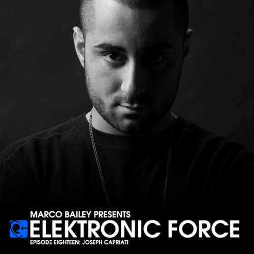Elektronic Force Podcast 018 with Joseph Capriati