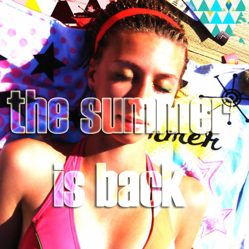 The summer is back! (july 2011 mix)