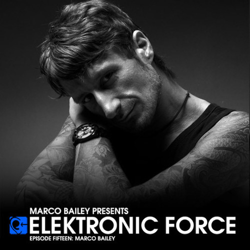 Elektronic Force Podcast 015 with Marco Bailey