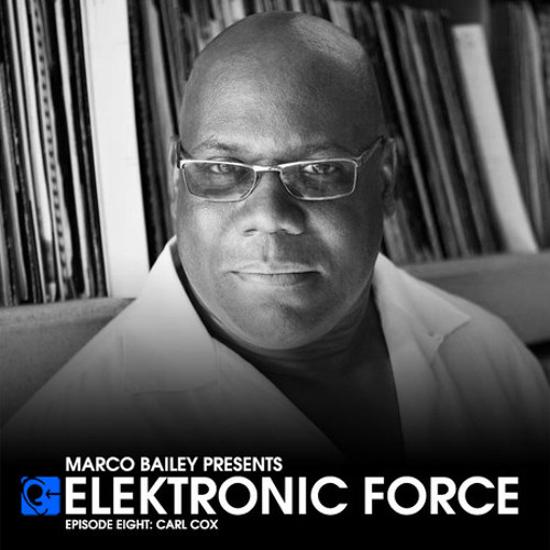 Elektronic Force Podcast 008 with Carl Cox