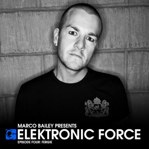 Elektronic Force Podcast 004 with Fergie