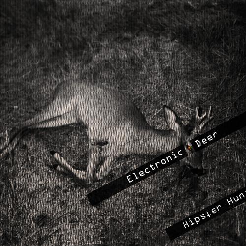 Electronic Deer - Hipster Hunt [Free Download]
