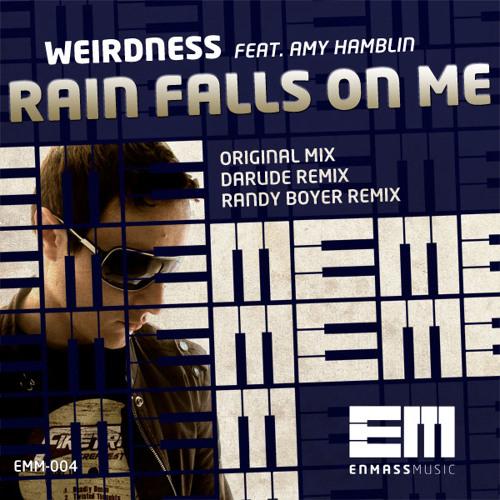 Weirdness feat. Amy Hamblin - Rain Falls On Me (Darude Remix) EDIT