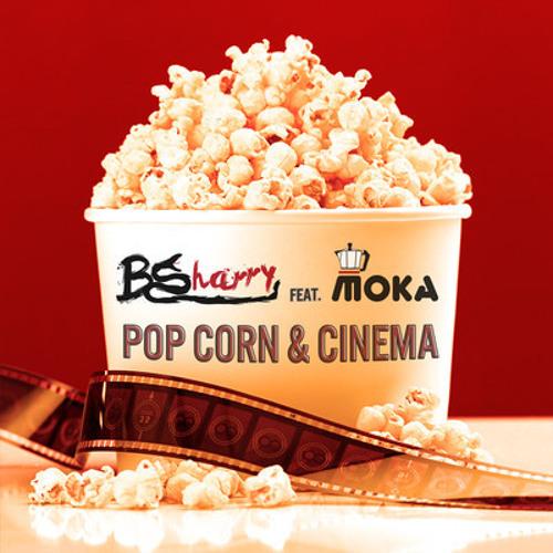 Bsharry feat. Moka - Pop corn & Cinema