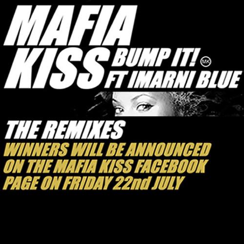 REMIX COMPETITION Mafia Kiss 'Bump It FT Imarni Blue' CLOSED