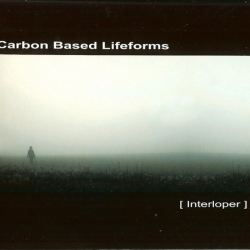 (01) [Carbon Based Lifeforms] Interloper