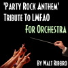 LMFAO 'Party Rock Anthem' For Orchestra by Walt Ribeiro