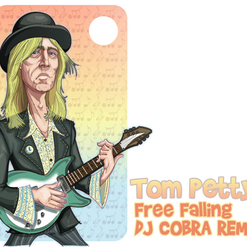 Tom Petty - Free Falling (DJ Cobra BOOTLEG)