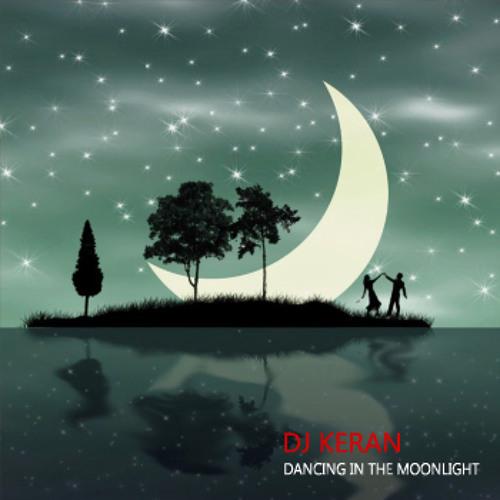 DJ Keran - Dancing In The Moonlight (Reload Original Mix)