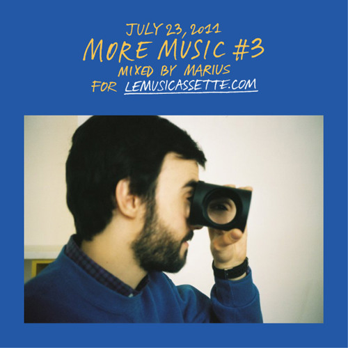 MORE MUSIC #3 mixed by Marius for lemusicassette.com (07.23.2011)