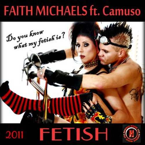 Faith Michaels feat Camusso - Fetish (J Zuart Hotter Mix)