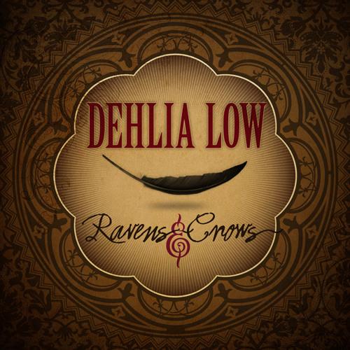 Dehlia Low ~ Ravens and Crows