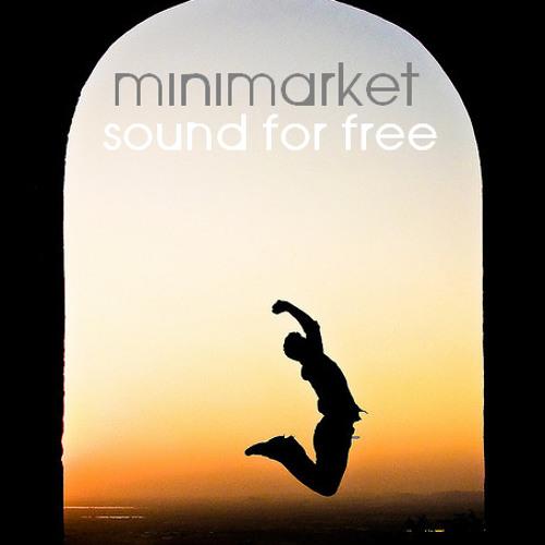Minimarket - Sound of Free (Original Mix)