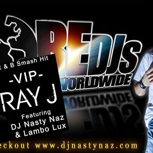 VIP - Lambo Lux ft Ray J, DJ Nasty Naz & Patrone