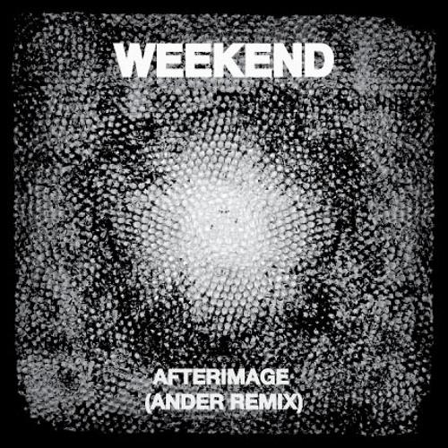 "Weekend ""Afterimage (Ander remix)"""