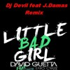 David Guetta.Little bad girls.Dj devil feat J.Damas remix