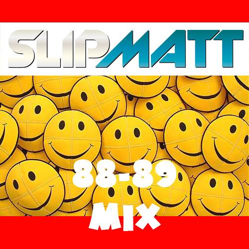 Slipmatt 88-89 Mix - July 2011