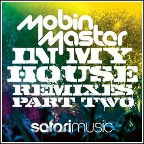 In My House - Mobin Master (LowKiss & Ryan Riback Mix)