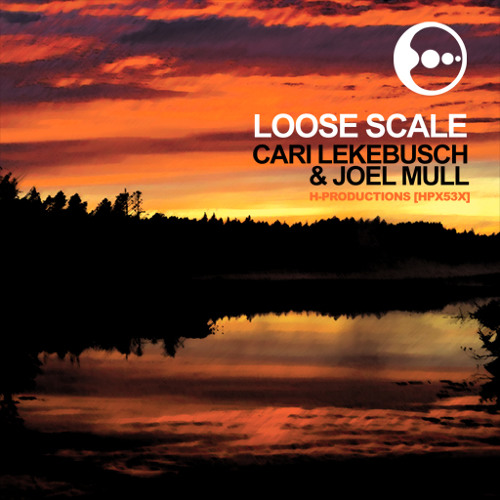 HPX53X - Cari Lekebusch & Joel Mull - Loose Scale (exclusive unreleased promo)
