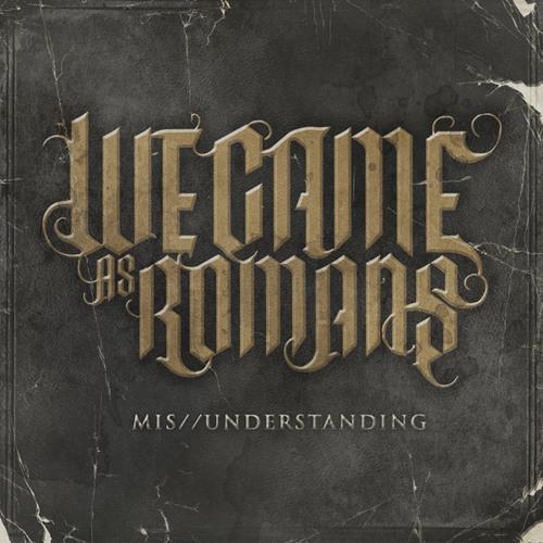WE CAME AS ROMANS - Mis//Understanding