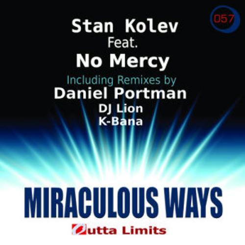 Stan Kolev Feat No Mercy - Miraculous Ways (DJ Lion remix)