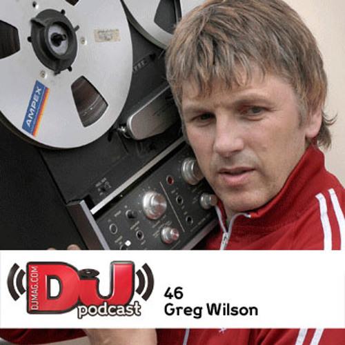 DJ Weekly Podcast 46: Greg Wilson