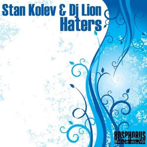 Stan Kolev & DJ Lion - Haters (Original Mix)