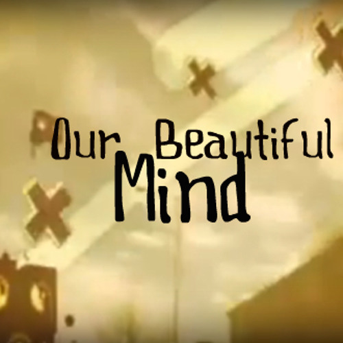 Our Beautiful Mind