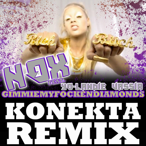 NOX - Give Me My Fuckin Diamonds (Konekta Remix) FREE D/L @ http://chromekids.com/
