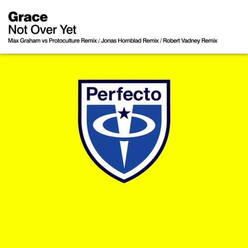 Grace - Not Over Yet - Max Graham Vs Protoculture Remix