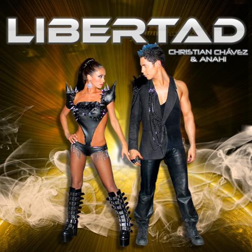 Christian Chavez feat. Anahi - Libertad (Maximus 3000's Free To Be Electro Remix)