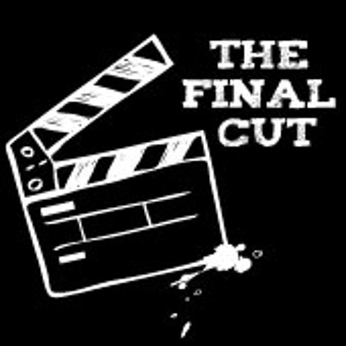 The Final Cut Episode 1: Sunset Boulevard