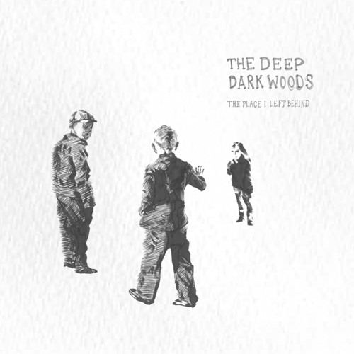 The Deep Dark Woods - West Side Street
