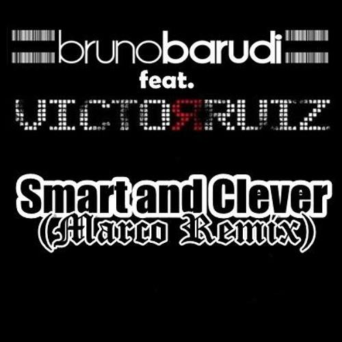 Bruno Barudi & Victor Ruiz - Smart And Clever (Marco Remix)
