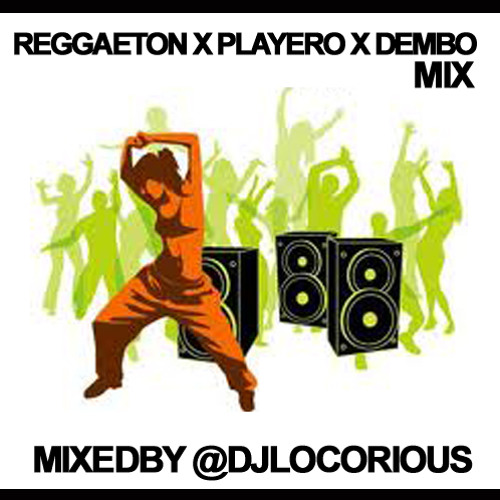 REGGAETON - PLAYERO - DEMBOW
