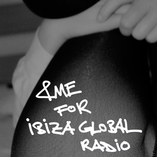 &ME for Ibiza Global Radio