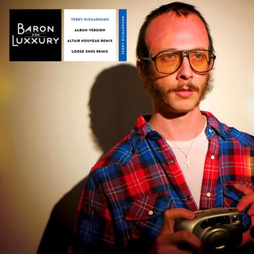 """""""Terry Richardson (Loose Shus Remix)"""" - Baron von Luxxury"""