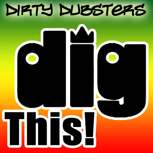 Dirty Dubsters - Dig this ***Free Download***